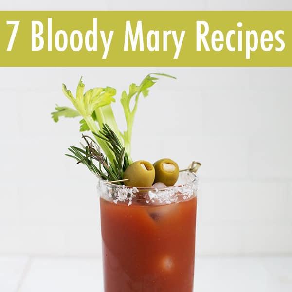 7 Bloody Mary Recipes