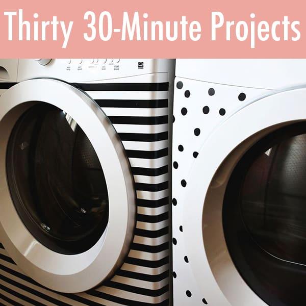 Thirty 30 minute DIYs
