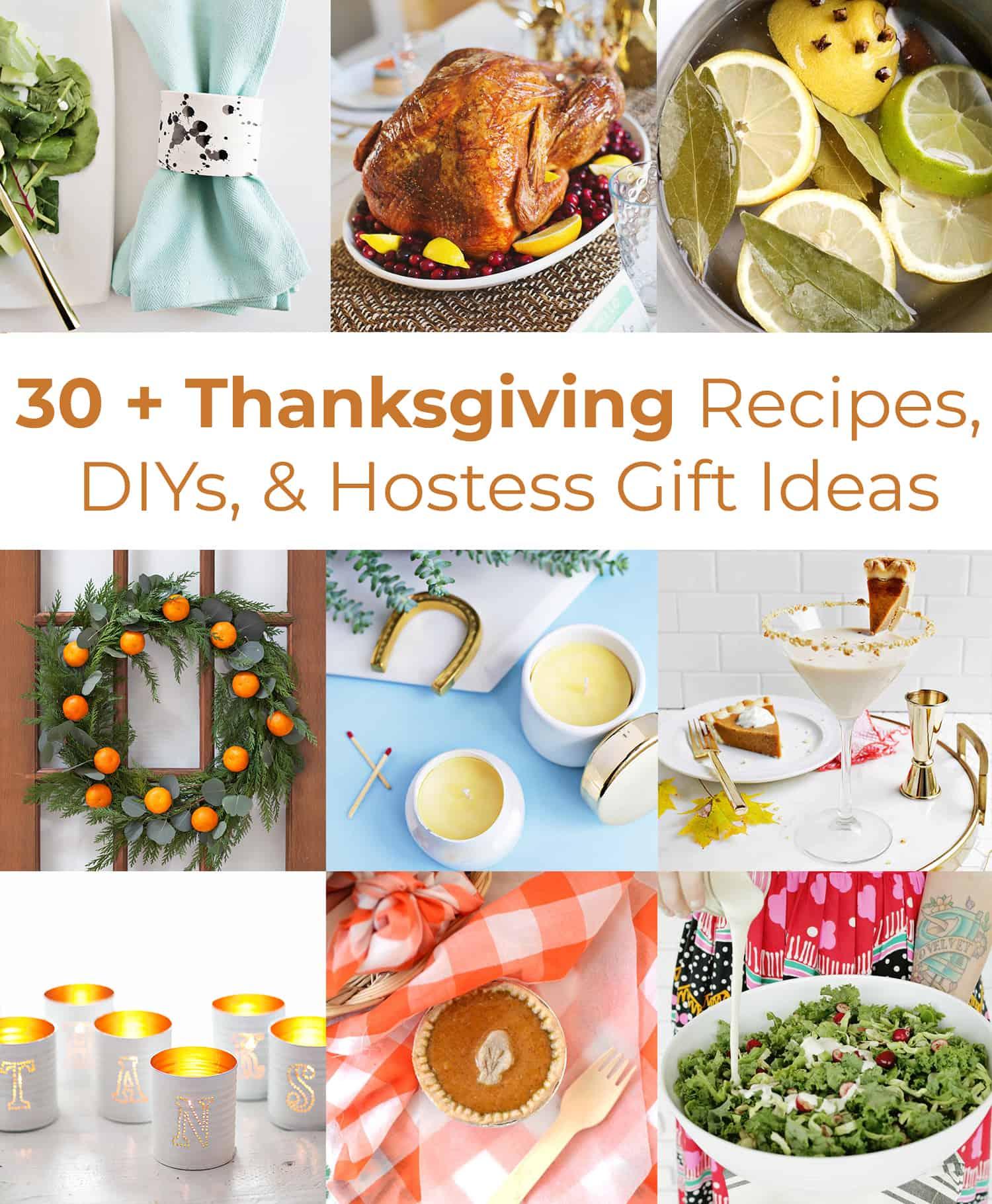 30+ Thanksgiving Recipes, DIYs, & Hostess Gifts - A Beautiful Mess