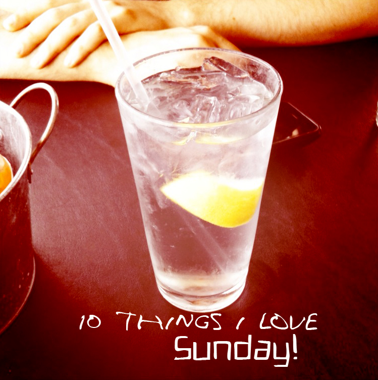10 things i love Sunday