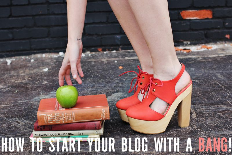 HOW TO START YOUR BLOG WITH A BANG