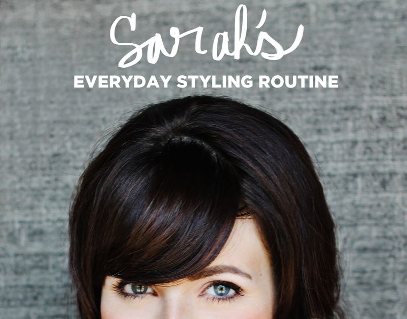 Sarah's Everyday Styling Routine