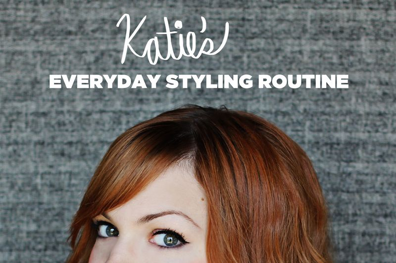 Katie's Everyday Styling Routine