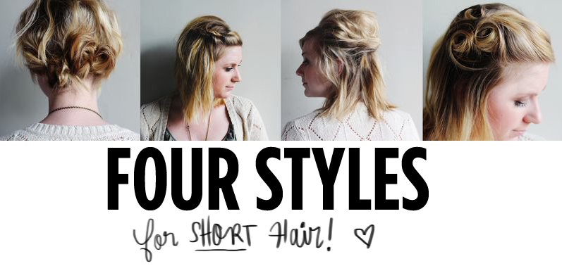 Four Styles For Short Hair A Beautiful Mess
