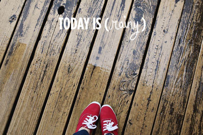 Today Is (Rainy)