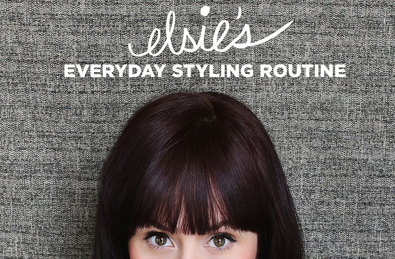 Elsie's Everyday Styling Routine